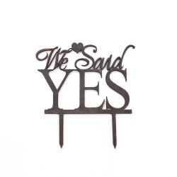 """Топер за сватбена торта """"We said YES"""""""